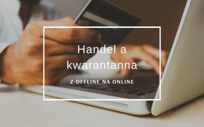 Handel a kwarantanna: z offline na online